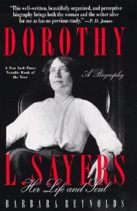 Dorothy L Sayers: Her Life and Soul, by Barbara Reynolds